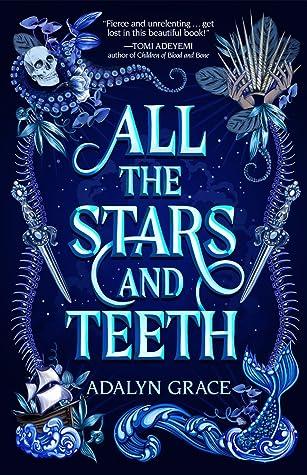 All the Stars and Teeth (All the Stars and Teeth, #1)