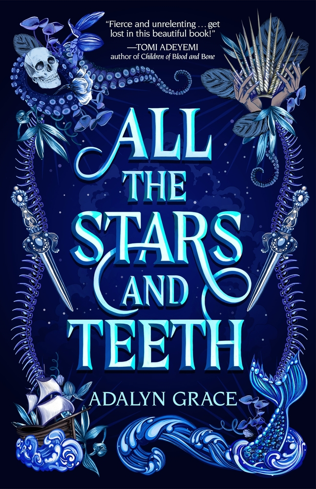 All the Stars and Teeth (All the Stars and Teeth Duology 1) - Adalyn Grace