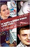 The Murder of Adrianne Reynolds & Other Stories: A Collection of True Crime