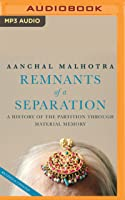 Remants of a Separation: A History of the Partition through Material Memory