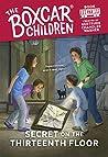 Secret on the Thirteenth Floor (The Boxcar Children Mysteries Book 152)