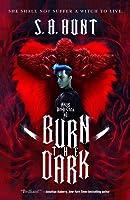 Burn the Dark (Malus Domestica, #1)