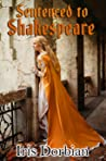 Sentenced to Shakespeare by Iris Dorbian