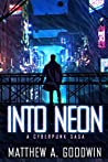 Into Neon by Matthew A. Goodwin