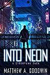Into Neon: A Cyberpunk Saga