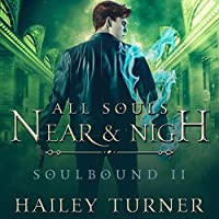 All Souls Near & Nigh (Soulbound #2)