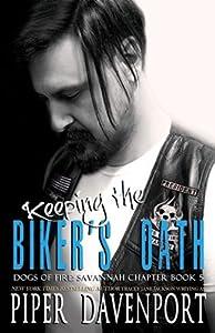 Keeping the Biker's Oath (Dogs of Fire: Savannah Chapter, #5)