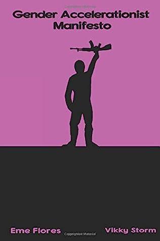 The Gender Accelerationist Manifesto