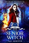 Senior Witch, Fall Semester (Supernatural Academy #4)