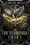 The Thunderbird Queen (The Fire Queen's Apprentice, #2)