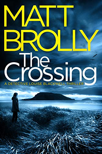 The Crossing (Detective Louise Blackwell #1) by Matt Brolly