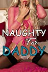 Naughty for Daddy - A Taboo Sex Story
