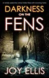 Darkness on the Fens (DI Nikki Galena, #10)
