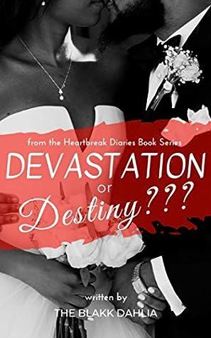 Devastation or Destiny???: The Settled Heart (the Heartbreak Diaries Book Series 3)