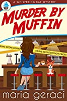 Murder By Muffin (Whispering Bay Mystery Book 3)