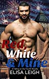 Red, White, & Mine (Falling on the Fourth #3)