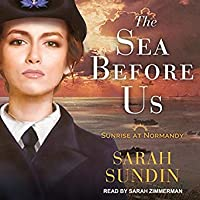 The Sea Before Us (Sunrise at Normandy, #1)
