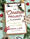 The Christmas Project Planner: Super Simple Steps to Organize the Holidays