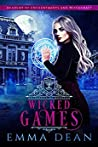 Wicked Games (University of Morgana: Academy of Enchantments and Witchcraft #2)