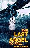 The Last Angel To Fall (Jubal Stone Series Book 1)