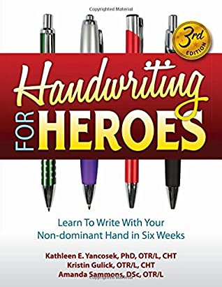 Handwriting for Heroes by Kathleen E. Yancosek