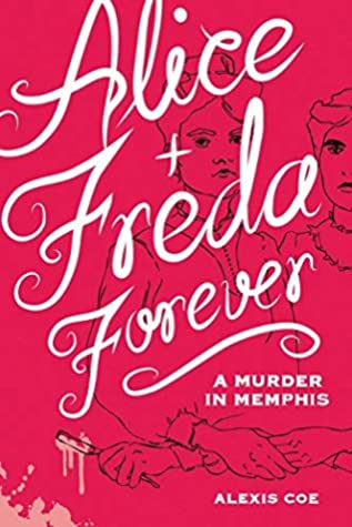 Alice + Freda Forever by Alexis Coe