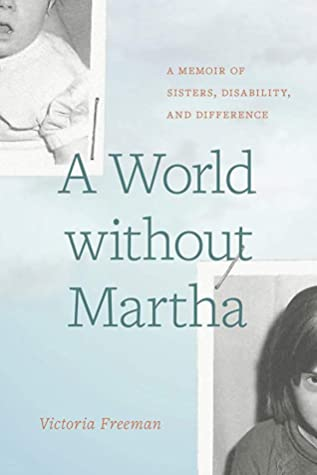 A World Without Martha: A Memoir of Sisters, Disability, and Difference