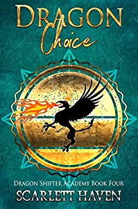 Dragon Choice (Dragon Shifter Academy, #4)