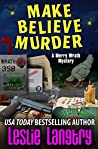 Make Believe Murder (Merry Wrath Mysteries, #12)