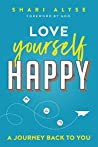 Love Yourself Happy: A Journey Back to You