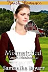 Mismatched  (The Amish Matchmaker Book 1)