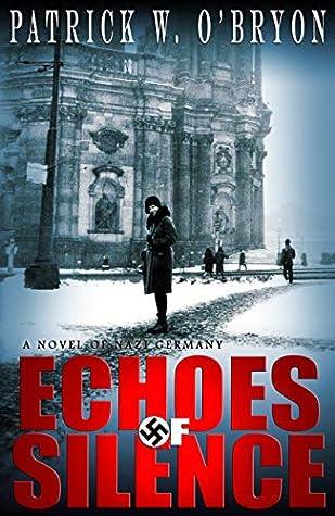 Echoes of Silence: A Novel of Nazi Germany