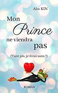 Mon prince ne viendra pas: