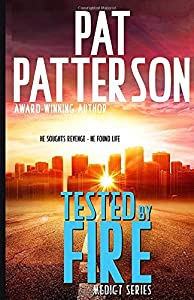 Tested by Fire: He Sought Revenge - He Found Life (Medic 7 Series)