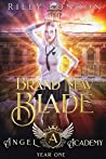 Brand New Blade (Angel Academy #1)