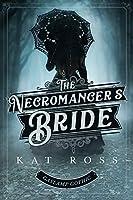 The Necromancer's Bride (Gaslamp Gothic Book 4)