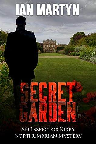 Secret Garden: An Inspector Kirby Northumbrian Mystery (Inspector Kirby Northumbrian Mysteries Book 3)