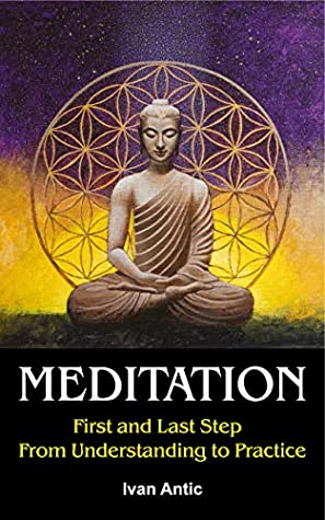 Meditation: First and Last Step - From Understanding to Practice