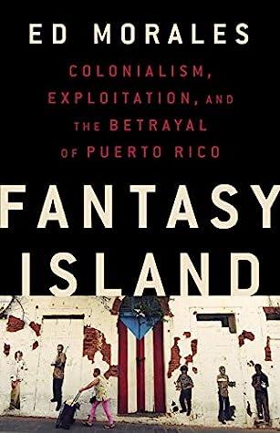 Fantasy Island by Ed Morales