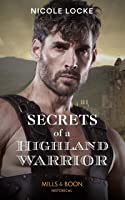 Secrets Of A Highland Warrior (Mills & Boon Historical) (The Lochmore Legacy, Book 4)
