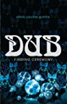 Dub: Finding Ceremony