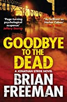 Goodbye to the Dead (Jonathan Stride #7)