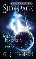 Sidespace (Aurora Renegades, #1)