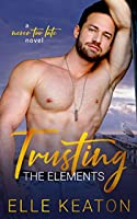 Trusting the Elements (Never Too Late, #1)