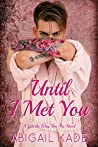 Until I Met You (Just the Way You Are #2)