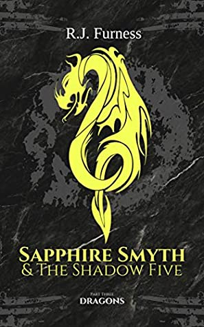 Dragons (Sapphire Smyth & The Shadow Five, #3)
