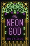 The Neon God: A Novel