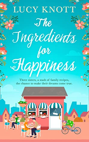 The Ingredients for Happiness by Lucy Knott