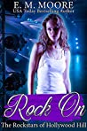Rock On by E.M. Moore