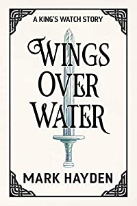 Wings over Water (A King's Watch Story #2)